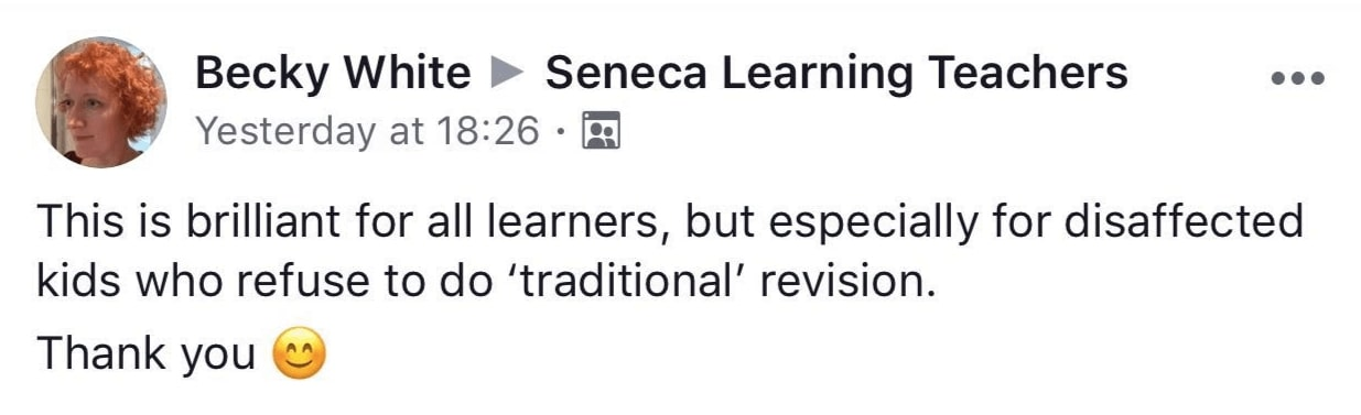 This is brilliant for all learners, but especially for disaffected kids who refuse to do 'traditional' revision. - Becky White  - Teacher