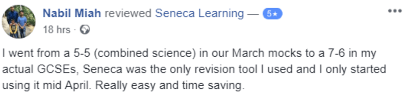 I went from a 5-5 (combined science) in our March mocks to a 7-6 in my actual GCSEs. Seneca was the only revision tool I used and I only started using it mid April. Really easy and time saving. - Nabil Miah  - Student